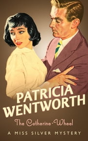 Catherine Wheel ebook by Patricia Wentworth