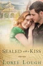 Sealed with a Kiss ebook by Loree Lough