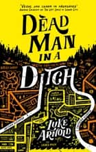 Dead Man in a Ditch ebook by Luke Arnold