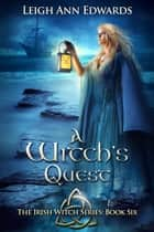 A Witch's Quest ekitaplar by Leigh Ann Edwards
