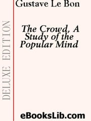 The Crowd, A Study of the Popular Mind ebook by Lebon, Gustave