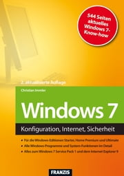 Windows 7 - Konfiguration, Internet, Sicherheit ebook by Christian Immler, Ulrich Dorn