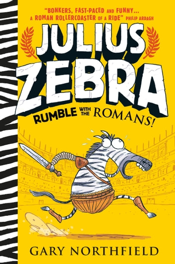 Julius Zebra: Rumble with the Romans! ebook by Gary Northfield