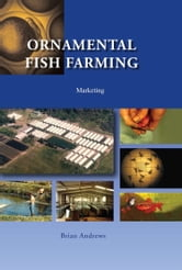 Ornamental Fish Farming - Marketing ebook by Brian Andrews