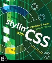Stylin' with CSS: A Designer's Guide ebook by Wyke-Smith, Charles