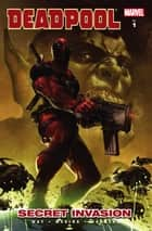 Deadpool Vol. 1: Secret Invasion E-bok by Daniel Way, Paco Medina