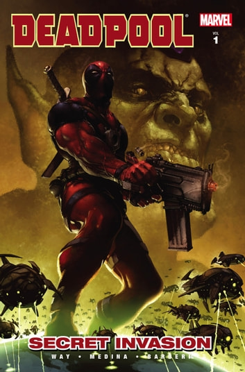 Deadpool Vol. 1: Secret Invasion ebook by Daniel Way
