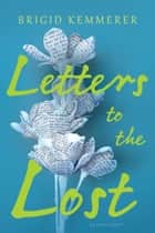 Letters to the Lost ebooks by Brigid Kemmerer