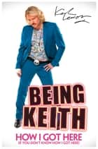 Being Keith ebook by Keith Lemon