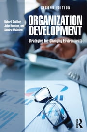 Organization Development - Strategies for Changing Environments ebook by Robert Smither, John Houston, Sandra McIntire