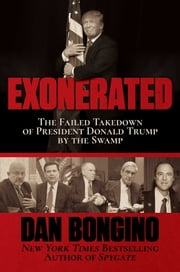 Exonerated - The Failed Takedown of President Donald Trump by the Swamp e-bok by Dan Bongino