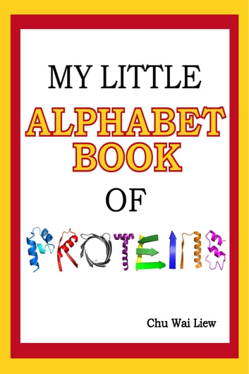 My Little Alphabet Book of Proteins ebook by Chu Wai Liew