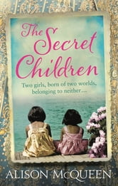 The Secret Children ebook by Alison McQueen