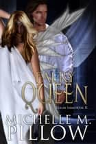 Faery Queen ebook by Michelle M. Pillow