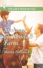 Summer on Kendall Farm - A Clean Romance ebook by Shirley Hailstock