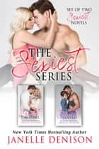 The Sexiest Series Collection ebook by Janelle Denison