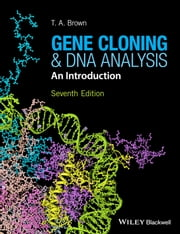 Gene Cloning and DNA Analysis - An Introduction ebook by T. A. Brown