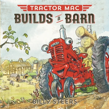 Tractor Mac Builds a Barn ebook by Billy Steers