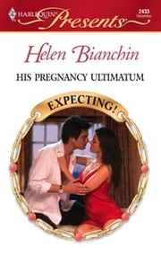 His Pregnancy Ultimatum ebook by Helen Bianchin