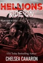 Hellions Ride On ebook by Chelsea Camaron