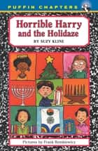 Horrible Harry and the Holidaze ebook by Suzy Kline,Frank Remkiewicz