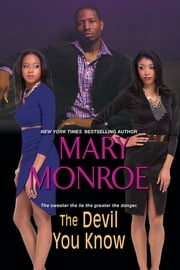 The Devil You Know ebook by Mary Monroe