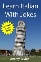 Learn Italian With Jokes ebook by Jeremy Taylor