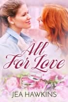 All For Love ebook by Jea Hawkins