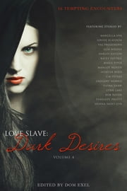 Love Slave: Dark Desires ebook by Lit Select, Marcella Uva, Louise Blaydon,...