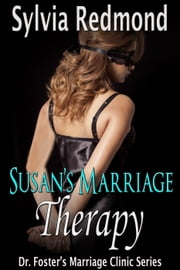 Susan's Marriage Therapy - Dr. Foster's Marriage Clinic, #3 ebook by Sylvia Redmond