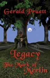 Legacy: The Mark of Merlin ebook by Gerald Pruett