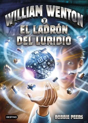 William Wenton y el ladrón del luridio - William Wenton 1 ebook by Bobbie Peers