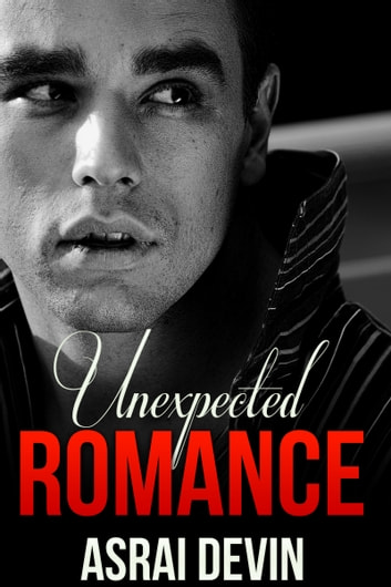 Unexpected Romance ebook by Asrai Devin
