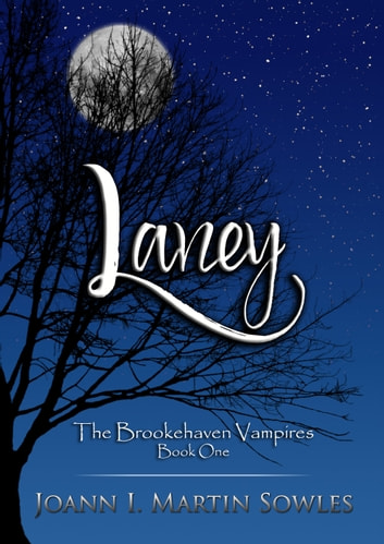 Laney (The Brookehaven Vampires, Book 1) ebook by Joann I. Martin Sowles