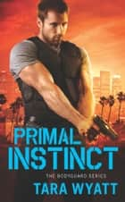 Primal Instinct ebook by Tara Wyatt