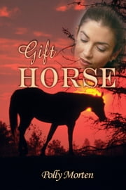 Gift Horse ebook by Polly Morten