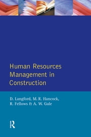 Human Resources Management in Construction ebook by M. R. Hancock,David Langford,R.F. Fellows,A.W. Gale