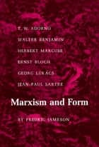 Marxism and Form ebook by Fredric Jameson