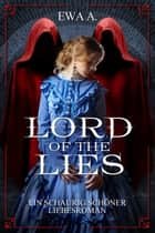 Lord of the Lies - Ein schaurig schöner Liebesroman ebook by Ewa A.