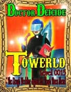 Towerld Level 0015: The Rough Wedding Signals the Tough Times Ahead ebook by Doctor Deicide