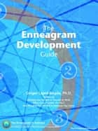 The Enneagram Development Guide ebook by Lapid-Bogda, Ginger