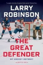 The Great Defender ebook by Larry Robinson,Kevin Shea