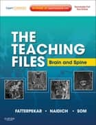 The Teaching Files: Brain and Spine Imaging ebook by Girish Fatterpekar,Thomas P. Naidich,Peter M. Som