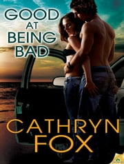 Good at Being Bad ebook by Cathryn Fox