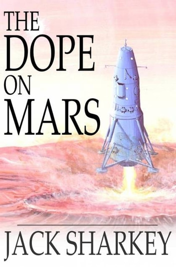 The Dope on Mars ekitaplar by Jack Sharkey