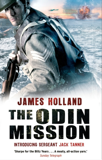 The Odin Mission - A Jack Tanner Adventure ebook by James Holland