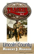 Lincoln County ebook by Robert J. Randisi