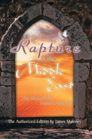 Rapture in the Middle East - The Memoirs of Frances Metcalfe ebook by James Maloney