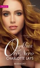 Miss Oro Nero ebook by Charlotte Lays