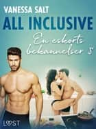 All inclusive - En eskorts bekännelser 8 ebook by Vanessa Salt